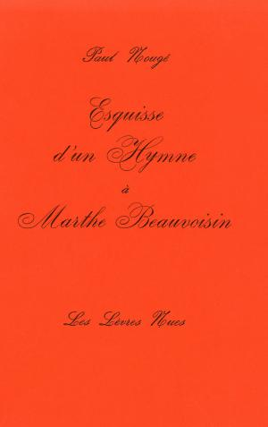 Esquisse d'un hymne à Marthe Beauvoisin