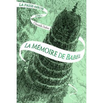 La Passe-Miroir : La Mémoire de Babel (tome 3)