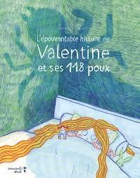 L'épouvantable histoire de Valentine et ses 118 poux