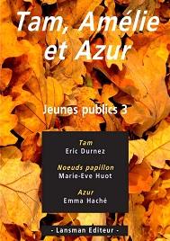 Jeunes publics 3 - Tam, Amélie et Azur
