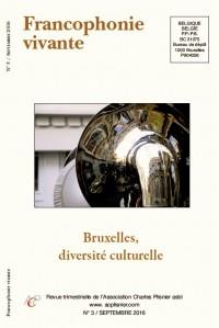 Francophonie vivante - 3  - 2016  - Bruxelles, diversité culturelle (Dossier)
