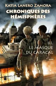 Chroniques des Hémisphères 3 : Le Masque du Caracal