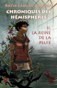 Chroniques des Hémisphères 2 : La Reine de la Pluie