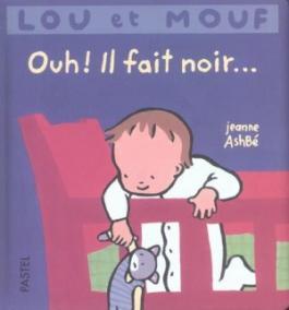 Lou et Mouf : Ouh ! Il fait noir…