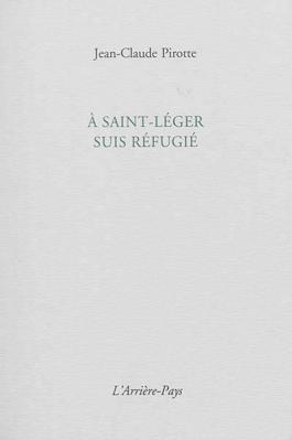 A Saint-Léger suis réfugié