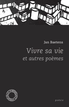 Vivre sa vie et autres poèmes