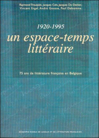 1920-1995 : un espace-temps littéraire. 75 ans de littérature française en Belgique