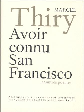 Avoir connu San Francisco et autres poèmes