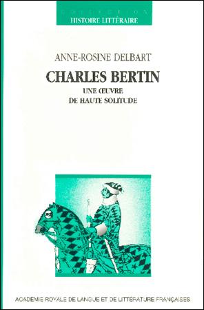 Charles Bertin, une œuvre de haute solitude