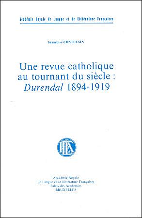 Une revue catholique au tournant du siècle : Durendal 1894-1919