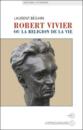 Robert Vivier ou la religion de la vie