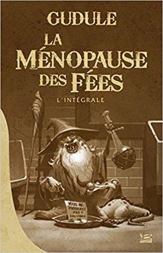 La ménopause des fées. L'intégrale