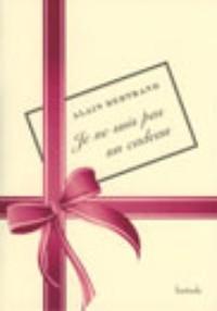 Je ne suis pas un cadeau