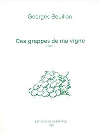 Ces grappes de ma vigne (T. 1)