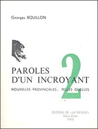 Paroles d'un incroyant. Nouvelles provinciales... Telles quelles (T. 2)