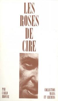 Les roses de cire