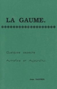 La Gaume. Quelques aspects. Autrefois et aujourd'hui.