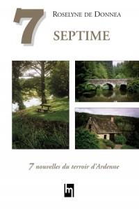 Septime. 7 nouvelles du terroir d'Ardenne