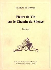 Fleurs de vie sur le chemin du silence