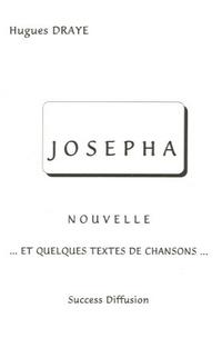 Josepha. Nouvelle... et quelques textes de chansons...