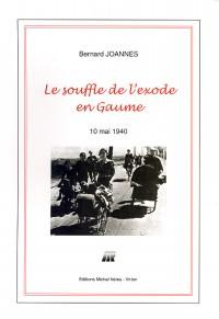 Le souffle de l'exode en Gaume. 10 mai 1940