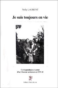 Je suis toujours en vie. Correspondance et carnet d'un chasseur ardennais en 1939-1940