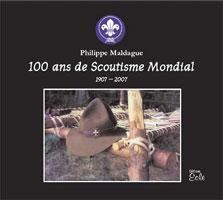 100 ans de Scoutisme Mondial (1907-2007)