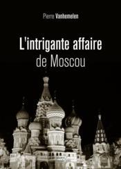 L'intriguante affaire de Moscou
