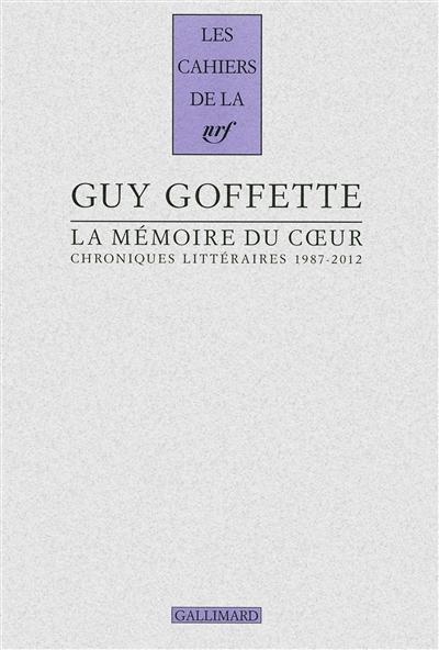 La mémoire du cœur : chroniques littéraires, 1987-2012