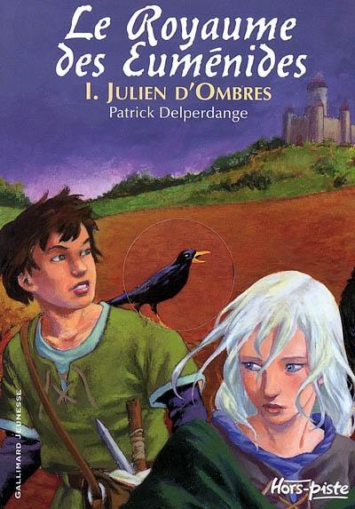 Le Royaume des Euménides : Julien d'Ombres (tome 1)