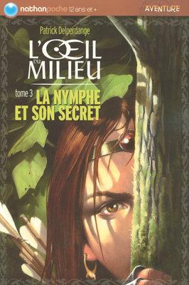 L'œil du milieu : La Nymphe et son secret (tome 3)