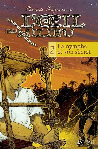 L'œil du milieu : La Nymphe et son secret (tome 2)