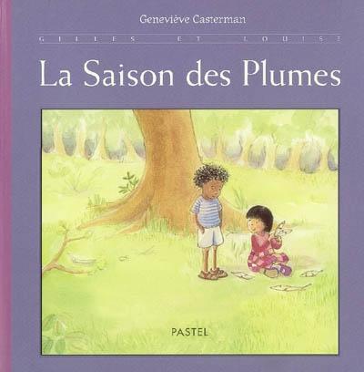 Gilles et Louise : La saison des plumes