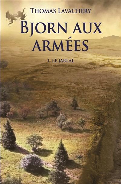 Bjorn aux armées (volume 1) : Le Jarlal