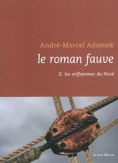 Le roman fauve (volume 2) : Les oriflammes du Nord