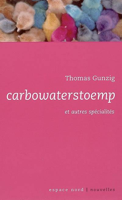Carbowaterstoemp : et autres spécialités