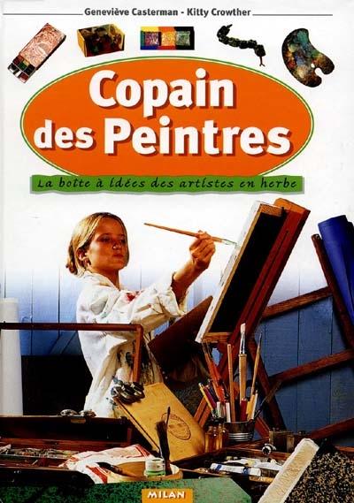 Copain des peintres : la boîte à idées des artistes en herbe