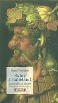 Salut à Rabelais ! : une lecture au présent
