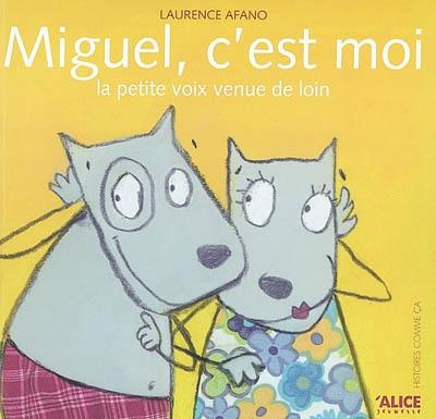 Miguel, c'est moi : la petite voix venue de loin