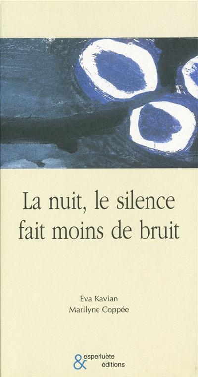 La nuit, le silence fait moins de bruit