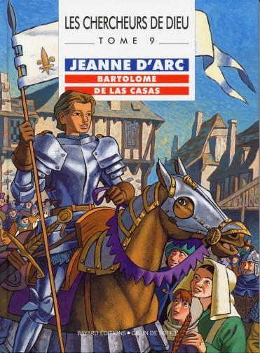 Les chercheurs de dieu : Jeanne d'Arc, Bartolomé de Las Casas