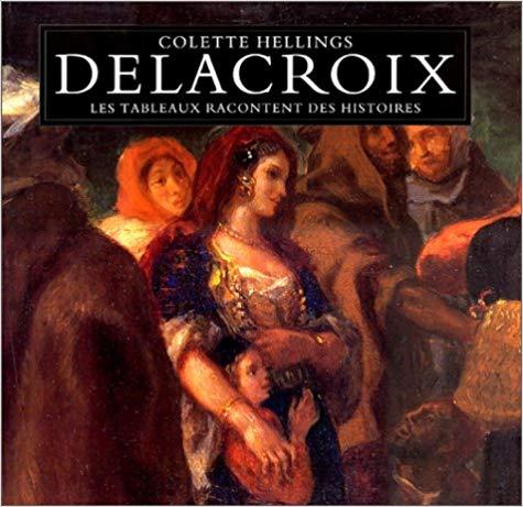 Eugène Delacroix : les tableaux racontent des histoires