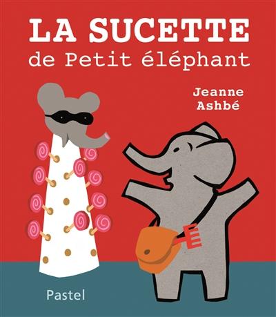 La sucette de Petit éléphant