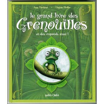 Le grand livre des grenouilles et des crapauds aussi !