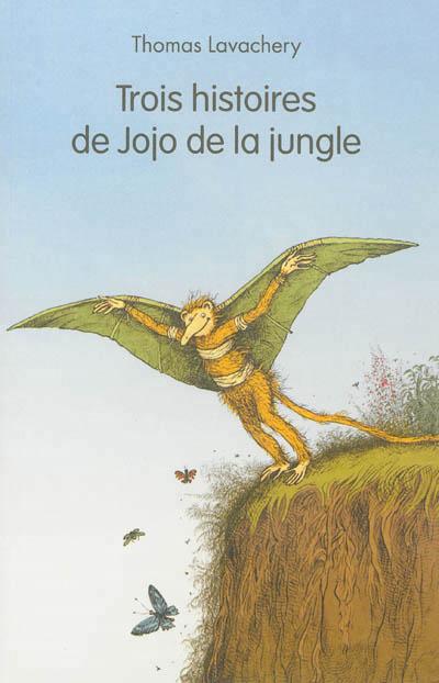 Trois histoires de Jojo de la jungle
