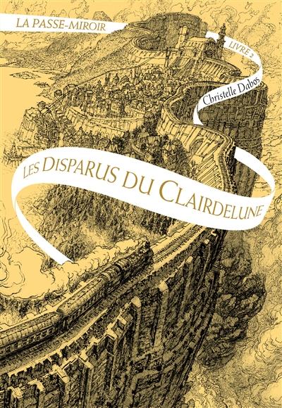 La passe-Miroir : Les disparus du Clairedelune (tome 2)