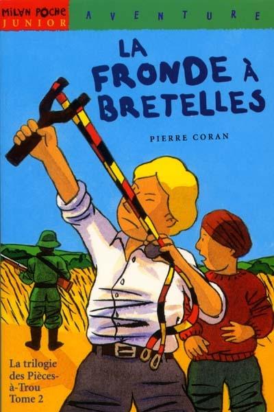 Les Pièces-à-trous : La fronde à bretelles (tome 2)