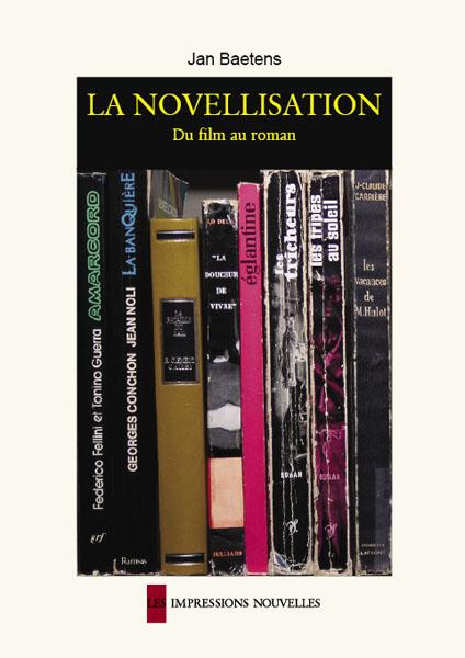 La novellisation. Du film au roman : lectures et analyses d'un genre hybride