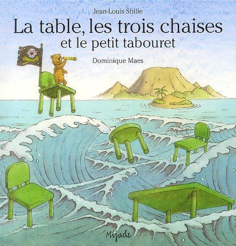 La table, les trois chaises et le petit tabouret
