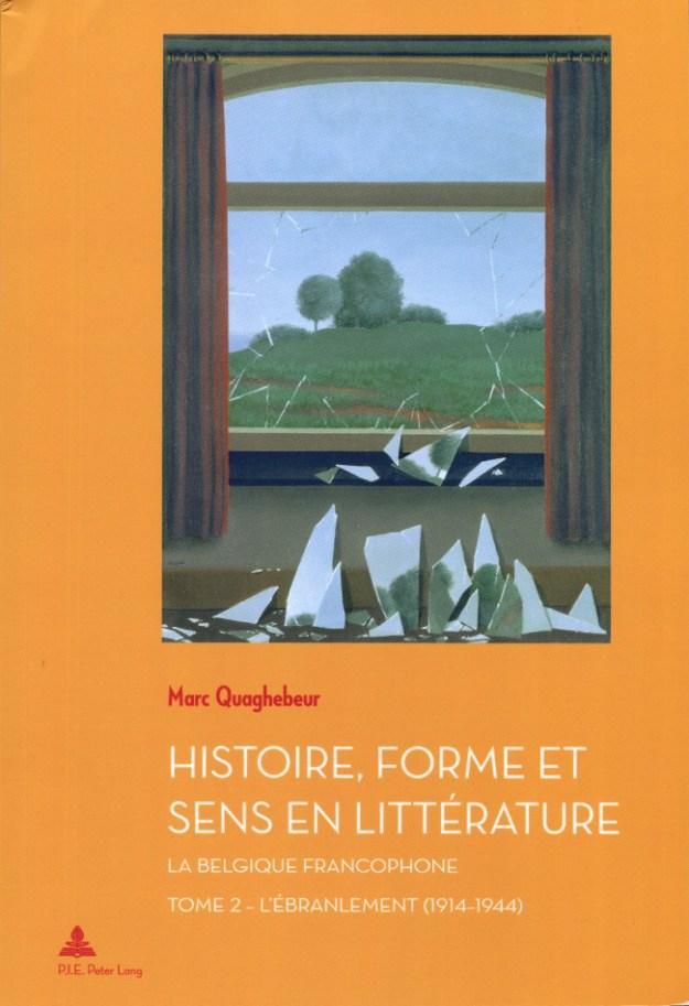 Histoire, forme et sens en littérature. La Belgique francophone. Tome 2 – L'ébranlement (1914-1944)